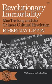 Revolutionary Immortality - Mao Tse-tung and the Chinese Cultural Revolution