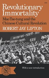 Revolutionary Immortality - Mao Tse-tung and the Chinese Cultural Revolution | Robert Jay Lifton |