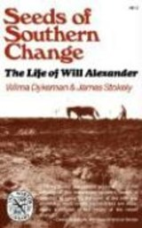 Seeds of Southern Change - The Life of Will Alexander | Wilma Dykeman |