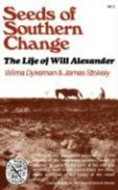 Seeds of Southern Change - The Life of Will Alexander