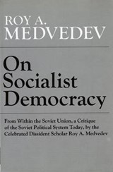 On Socialist Democracy | Ra Medvedev |