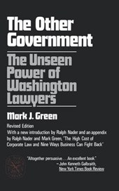 The Other Government - The Unseen Power of Washington Lawyers