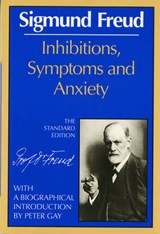 Inhibitions, Symptoms and Anxiety | Sigmund Freud |