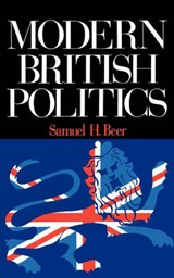 Modern British Politics | Samuel H. Beer |