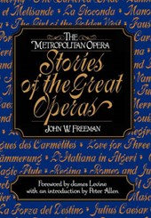 The Metropolitan Opera - Stories of the Great Operas