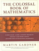 The Colossal Book of Mathematics - Classic Puzzles, Paradoxes & Problems | Martin Gardner |