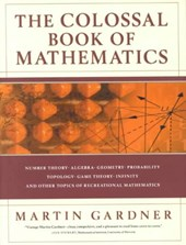 The Colossal Book of Mathematics - Classic Puzzles, Paradoxes & Problems