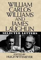 William Carlos Williams and James Laughlin - Selected Letters | William Carlos Williams |