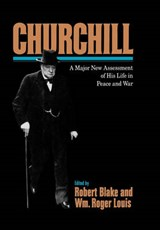 Churchill - A Major New Assessment of His Life in Peace and War | Robert Blake |