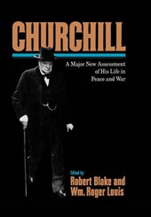 Churchill - A Major New Assessment of His Life in Peace and War