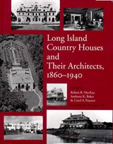 Long Island Country Houses and Their Architects, 1860-1940 |  |