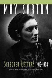 May Sarton - Selected Letters 1916-1954