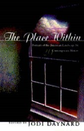 The Place Within - Portraits of the American Landscape by 20 Contemporary Writers