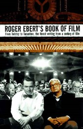 Roger Ebert`s Book of Film - From Tolstoy to Tarantino, the Finest Writing From a Century of Film
