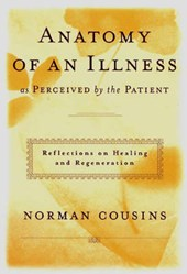 Anatomy of an Illness As Perceived by the Patient | Norman Cousins |