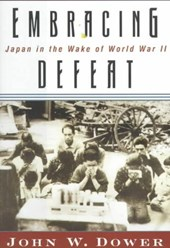 Embracing Defeat - Japan in the Wake of World War II