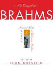The Compleat Brahms - A Guide to the Musical Works  of Johannes Brahms | Leon Botstein |