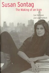 Susan Sontag - The Making of an Icon | Carl E. Rollyson |