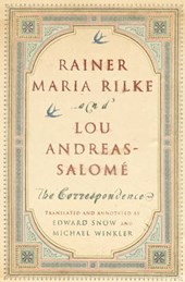 Rainer Maria Rilke and Lou Andreas-Salome - The Correspondence