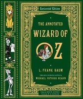 The Annotated Wizard of Oz - Centennial Edition | L. Frank Baum |