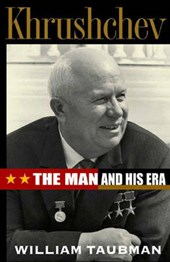 Khrushchev - The Man & His Era | William Taubman |