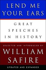 Lend Me Your Ears - Great Speeches in History | William Safire |