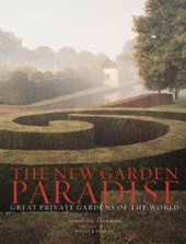 The New Garden Paradise - Great Private Gardens of  the World