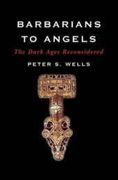 Barbarians to Angels - The Dark Ages Reconsidered
