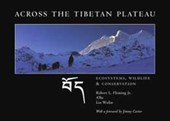 Across the Tibetan Plateau - Ecosystems, Wildlife and Conservation | Robert L. Fleming |