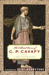 The Collected Poems of CP Cavafy - A New Translation