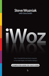 iWoz - Computer Geek to Cult Icon: How I Invented the Personal Computer, co-founded Apple, and had fun doing it