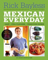 Mexican Everyday | Rick Bayless |