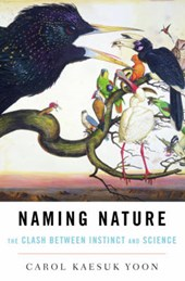 Naming Nature - The Clash Between Instinct and Science