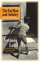 The Fat Man and Infinity | Antonio Lobo Antunes |