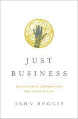 Just Business - Multinational Corporations and Human Rights | John Ruggie |