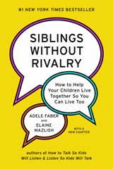 Siblings Without Rivalry | Faber, Adele ; Mazlish, Elaine |