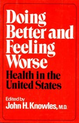 Doing Better and Feeling Worse - Health in the United States | Jh Knowles |