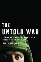 The Untold War - Inside the Hearts, Minds, and Souls of Our Soldiers | Nancy Sherman |
