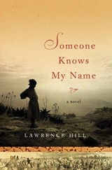 Someone Knows My Name | Lawrence Hill |