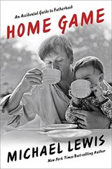 Home Game | Michael Lewis |