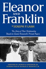 Eleanor and Franklin - The Story of Their Relationship Based on Eleanor Roosevelt`s Private Papers | Joseph P. Lash |