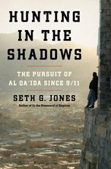 Hunting in the Shadows - The Pursuit of al Qa'ida since | Seth G. Jones |