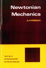 Newtonian Mechanics (Do Not Confuse-French Classical Mechanics-Van Nostrand Title) | Ap French |