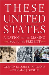 These United States - A Nation in the Making, 1890 to the Present