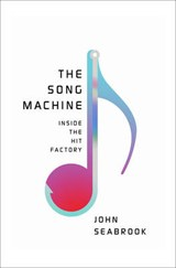 The Song Machine | John Seabrook |
