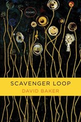 Scavenger Loop - Poems | David Baker |