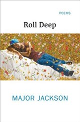 Roll Deep | Major Jackson |