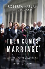 Then Comes Marriage | Roberta Kaplan |