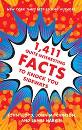 1,411 Quite Interesting Facts to Knock You Sideways | John Lloyd |
