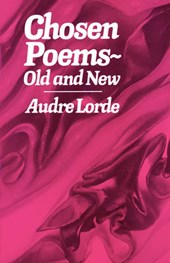 Chosen Poems, Old and New | A Lorde |